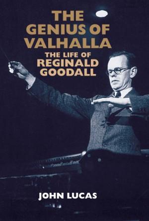 The Genius of Valhalla: The Life of Reginald Goodall