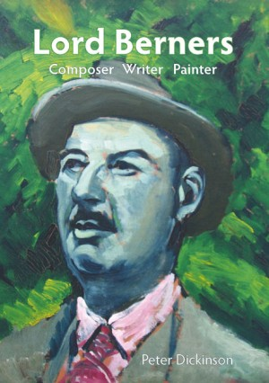 Lord Berners: Composer, Writer, Painter