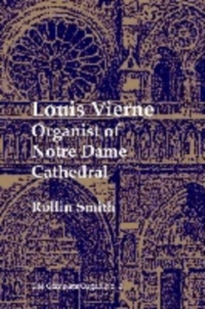 Louis Vierne: Organist of Notre Dame Cathedral