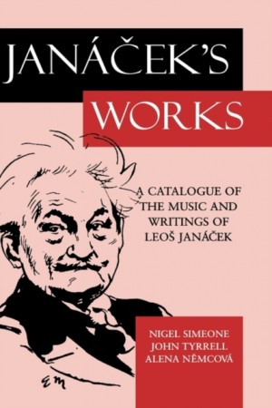 Jancek's Works: A Catalogue of the Music and Writings of Leo Janacek