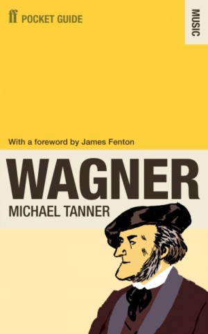 Faber Pocket Guide to Wagner, The