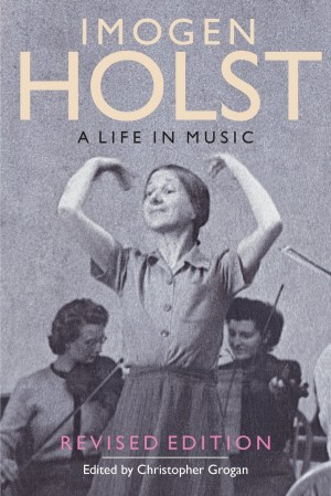 Imogen Holst: A Life in Music