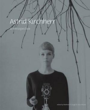 Astrid Kirchherr: A Retrospective