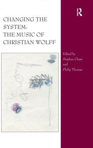Changing the System: The Music of Christian Wolff