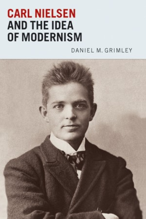 Carl Nielsen and the Idea of Modernism