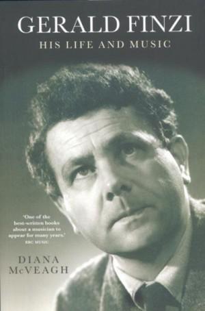 Gerald Finzi: His Life and Music