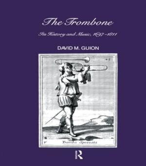 Trombone: Its History and Music, 1697-1811