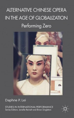 Alternative Chinese Opera in the Age of Globalization: Performing Zero