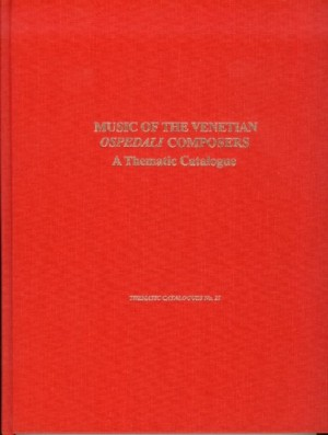 Music of the Venetian Ospedali Composers: A Thematic Catalogue