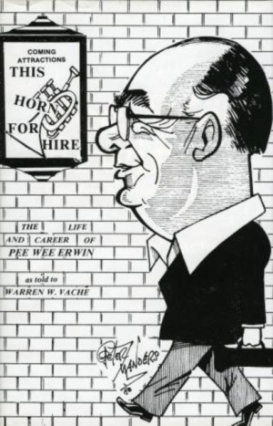 This Horn for Hire: Pee Wee Erwin