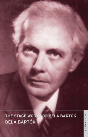 The Stage Works of Bela Bartok