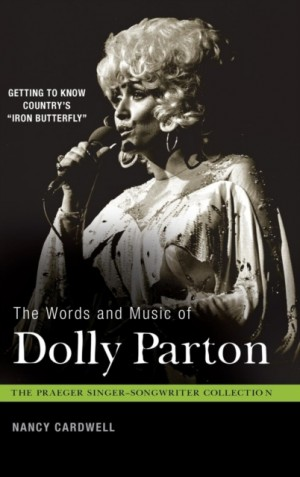 """The Words and Music of Dolly Parton: Getting to Know Country's """"Iron Butterfly"""""""
