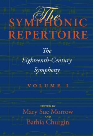 The Symphonic Repertoire, Volume I: The Eighteenth-Century Symphony
