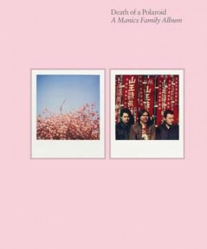 Death of a Polaroid - A Manics Family Album