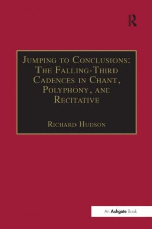 Jumping to Conclusions: The Falling-Third Cadences in Chant, Polyphony, and Recitative