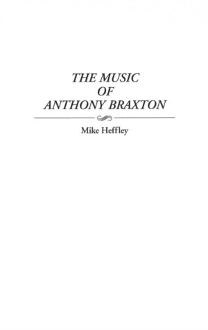 The Music of Anthony Braxton