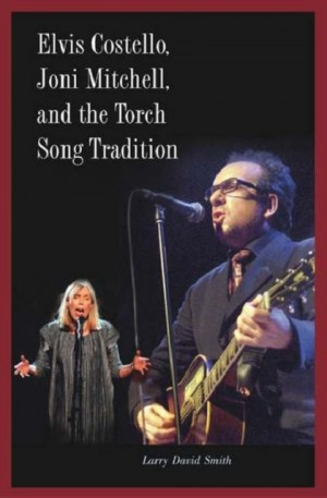 Elvis Costello, Joni Mitchell, and the Torch Song Tradition