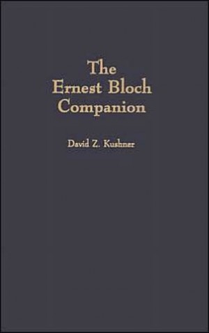 Ernest Bloch Companion, The