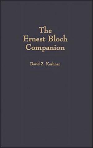 The Ernest Bloch Companion