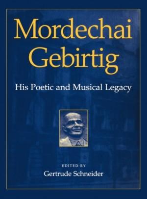 Mordechai Gebirtig: His Poetic and Musical Legacy