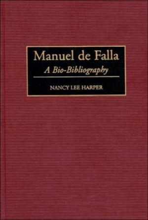 Manuel de Falla: A Bio-Bibliography