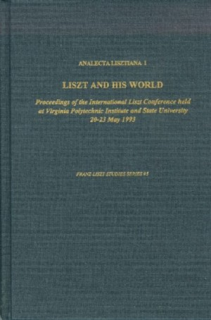 Analecta Lisztiana I: Liszt and His World