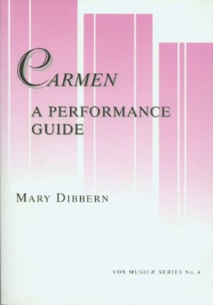 Carmen: A Performance Guide: A Word-by-Word Translation in English and IPA, and Annotated Guides to the Dialogue and Recitative Versions of the Operas