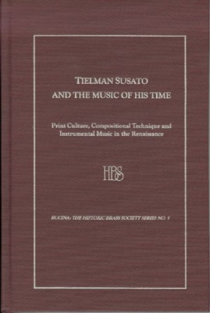 Tielman Susato and the Music of His Time