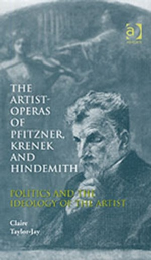 Artist-Operas of Pfitzner, Krenek and Hindemith, The