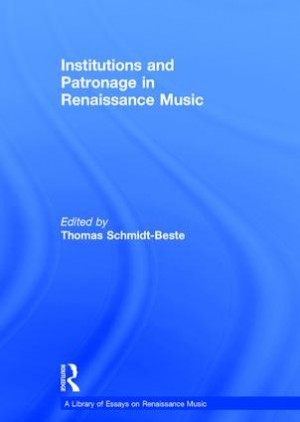 Institutions and Patronage in Renaissance Music