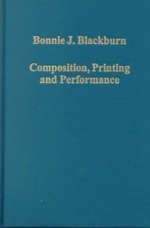 Composition, Printing and Performance: Studies in Renaissance Music