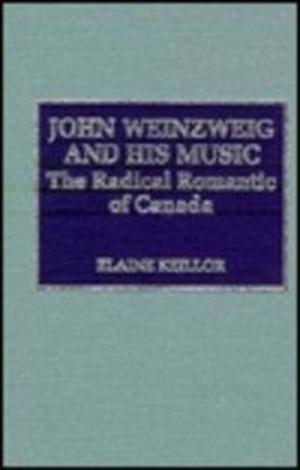John Weinzweig and His Music