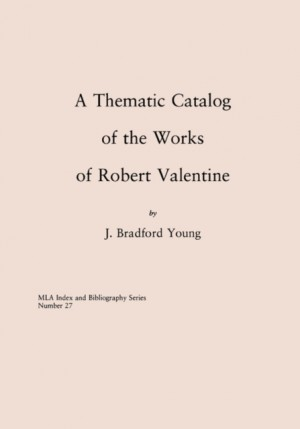 A Thematic Catalog of the Works of Robert Valentine