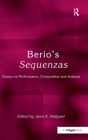 Berio's Sequenzas: Essays on Performance, Composition and Analysis