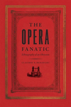 The Opera Fanatic: Ethnography of an Obsession