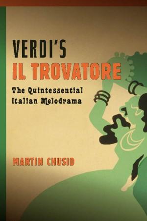 """Verdi`s """"Il trovatore"""" - The Quintessential Italian Melodrama"""