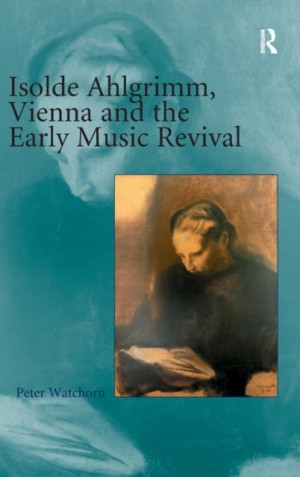 Isolde Ahlgrimm, Vienna and the Early Music Revival