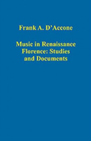 Music in Renaissance Florence: Studies and Documents