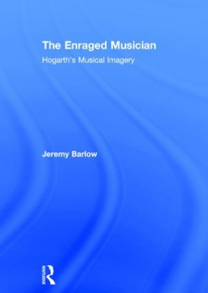 The Enraged Musician: Hogarth's Musical Imagery