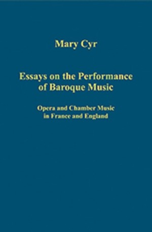 Essays on the Performance of Baroque Music: Opera and Chamber Music in France and England