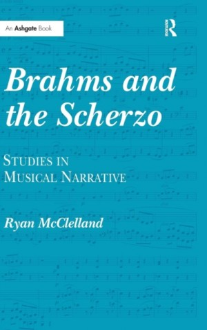 Brahms and the Scherzo: Studies in Musical Narrative