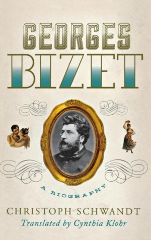 Georges Bizet: A Biography