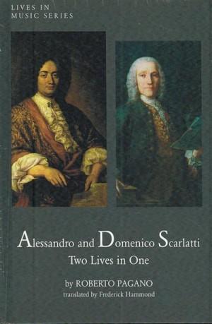 Alessandro and Domenico Scarlatti: Two Lives in One