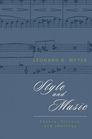 Style and Music: Theory, History and Ideology