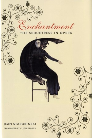 Enchantment: The Seductress in Opera