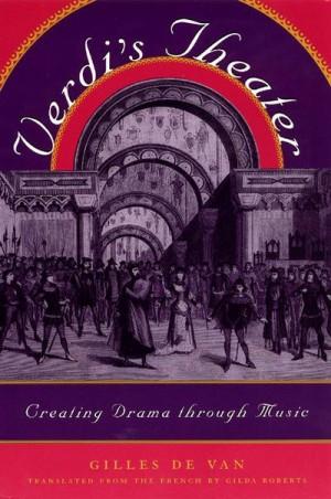 Verdi's Theatre: Creating Drama Through Music