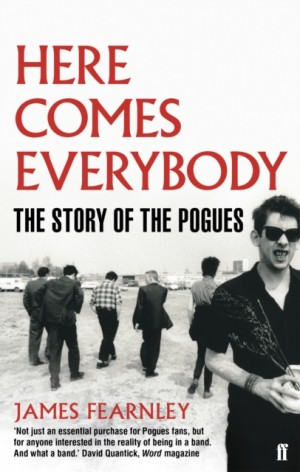 Here Comes Everybody: The Story of the Pogues