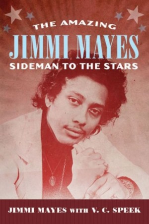The Amazing Jimmi Mayes: Sideman to the Stars