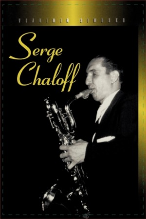 Serge Chaloff: A Musical Biography and Discography