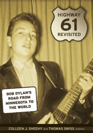 Highway 61 Revisited: Bob Dylan's Road from Minnesota to the World